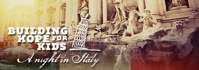 Building Hope for Kids - A night in Italy!
