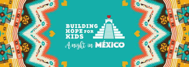 Building Hope for Kids a Night in Mexico