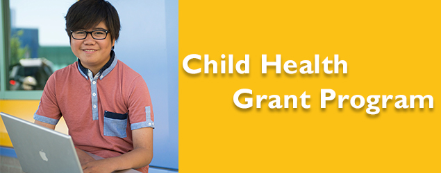 Child Health Grant Program